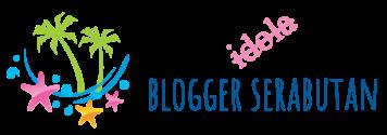 BUKAN IDOLA | Blogger Serabutan
